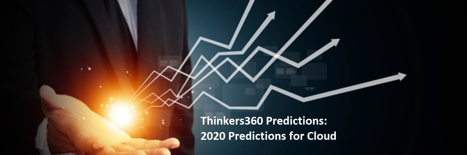 Thinkers360 Predictions Series – 2020 Predictions for Cloud Computing
