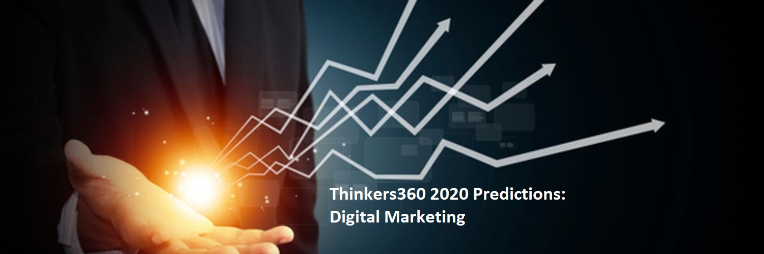 Thinkers360 Predictions Series – 2020 Predictions for Digital Marketing
